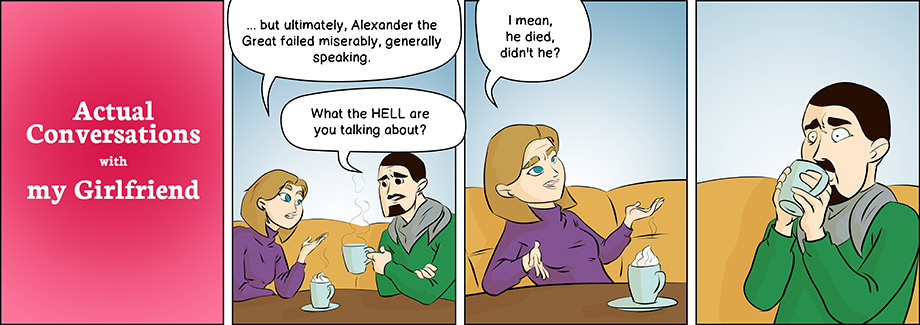 Piece of Me. A webcomic about Alexander the Great and strange criteria for failure.