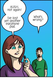 Piece of Me. A webcomic about disappearing earphone pads and unexpected hiding places.